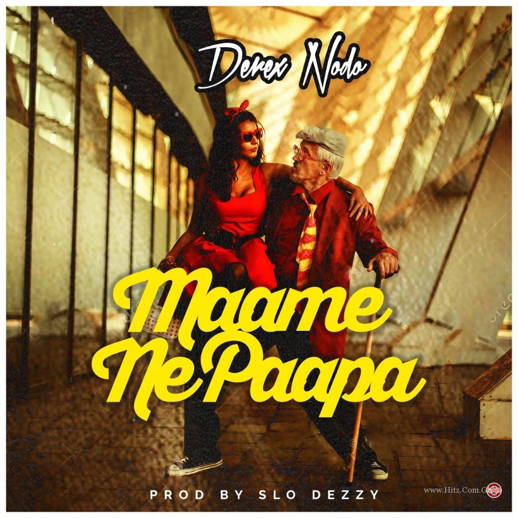 Derex - Maame Ne Papa (ft. VanDamm) Prod. By Slo Dezzy