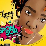 Ebony – Sponsor (Prod. by Willis Beatz)