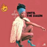 Efya – Until The Dawn (Prod By Maleek Berry)