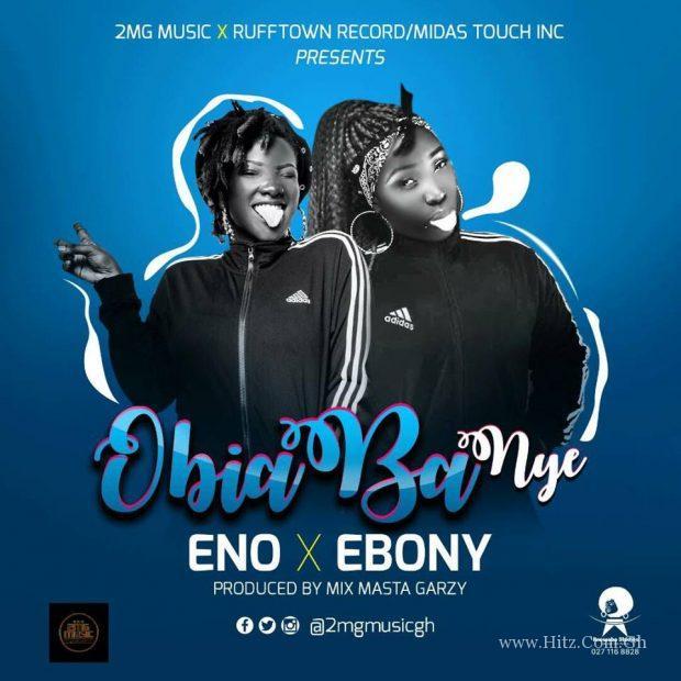 Eno x Ebony – Obiaa Ba Ny3 (Prod. by Masta Garzy)
