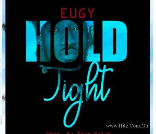 Eugy – Hold Tight (Prod by Team Salut)