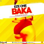 Eze One – Baka (Prod. By Eze One)