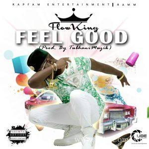 Flowking Stone Feel Good Geege Prod. By Tubhanibeatz 300x300 - Flowking Stone - Feel Good (Geege) (Prod. By Tubhanibeatz)