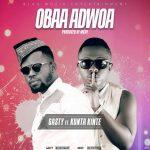Gasty ft.Kunta Kinte – Obaa Adwoa (Prod. By Mkay)