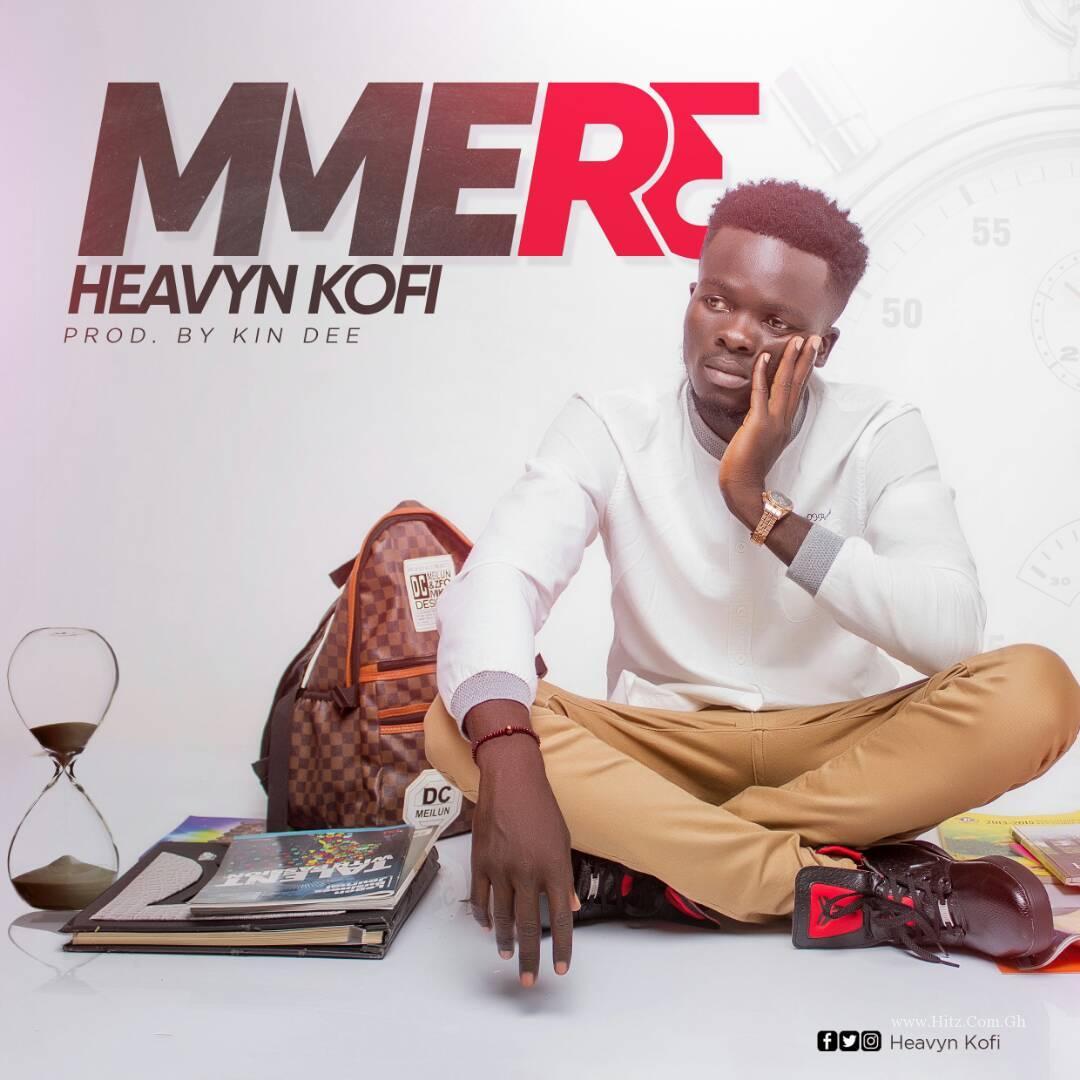 Heavyn Kofi – Mmere (Prod. By Kin Dee)
