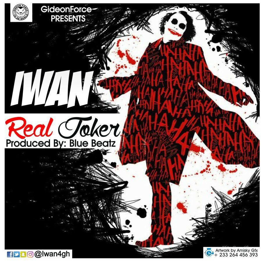IWAN - Real Joker (Prod. By Blue Beatz) (Shatta Wale Diss)