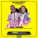 Kean Roy – SnapChat (ft Selgious) (Prod By Tipcy)
