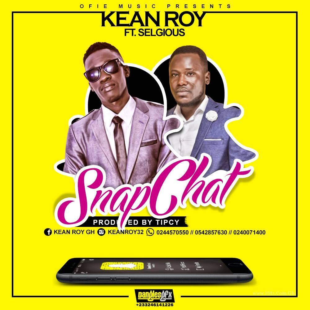 Kean Roy – SnapChat (ft Selgious) (Prod By Tipcy)