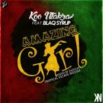 Koo Ntakra ft. Blaq Syrup – Amazing Girl (Tropical Escape Riddim)