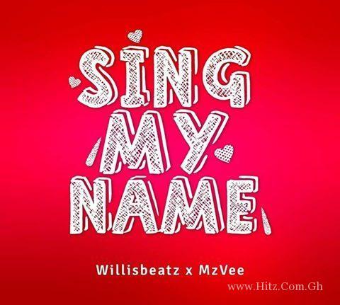 MzVee – Sing My Name (Prod. by Willis Beatz)