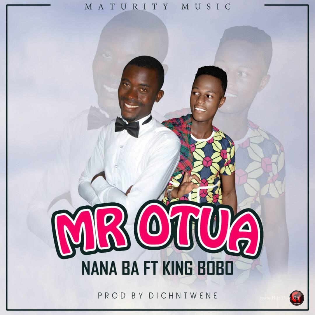 Nanaba - Mr Otua (ft King Bobo) (Prod. by DichNtwene)