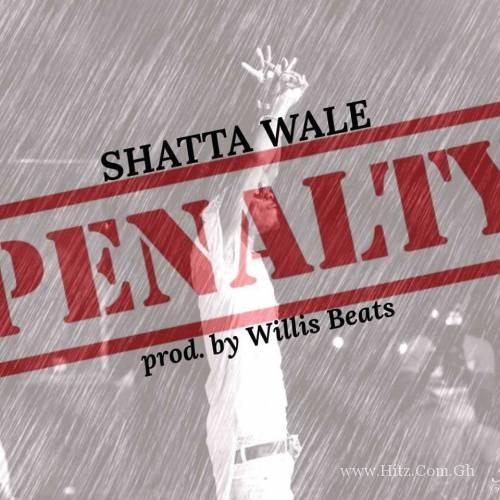 Shatta Wale – Penalty (Prod. by Willisbeat)