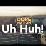 DopeNation – Uh Huh (Prod By B2)