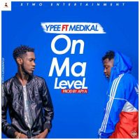ypeee 200x200 - YPee - On My Level ft Medikal (Prod By Apya)