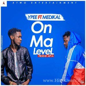ypeee 300x300 - YPee - On My Level ft Medikal (Prod By Apya)
