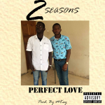 2 Seasons – Perfect Love (Prod By MKay)