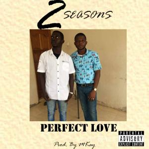 2 Seasons – Perfect Love (Prod By MKay)