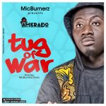 Amerado – Tug of War(T.O.W) (Prod.by MicBurnerz Music)