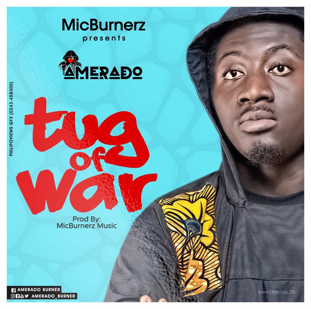 Amerado - Tug of War(T.O.W) (Prod.by MicBurnerz Music)