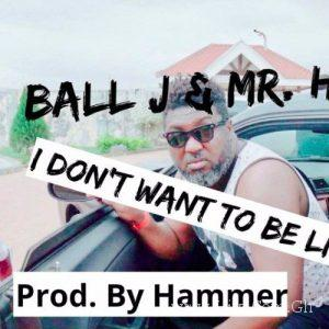 Ball J Mr. Hmhmm – I Don't Want To Be Like Them Prod. by Hammer 300x300 - Ball J & Mr. Hmhmm - I Don't Want To Be Like Them (Prod. by Hammer)