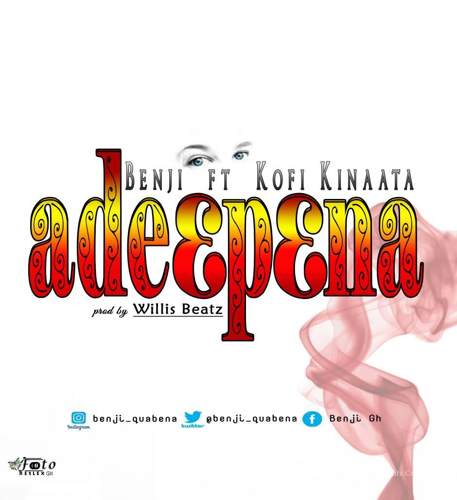 Benji - Adiepena (Feat. Kofi  Kinaata) (Prod. By WillisBeatz)