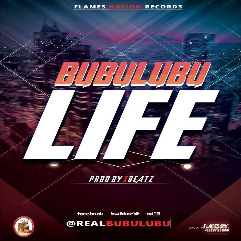 Bubulubu – Life (Prod by iBeatz)
