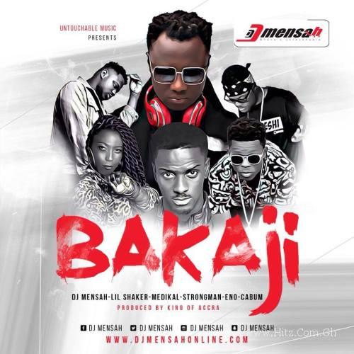 DJ Mensah ft Medikal, Lil Shaker, Cabum, Strongman & Eno – Bakaji (Prod. by King Of Accra)