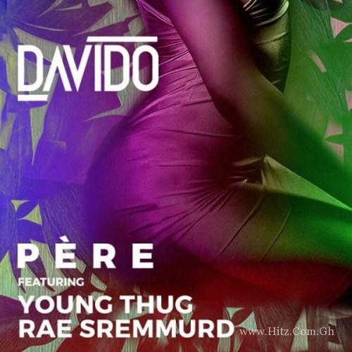 Davido ft Rae Sremmurd & Young Thug – Pere