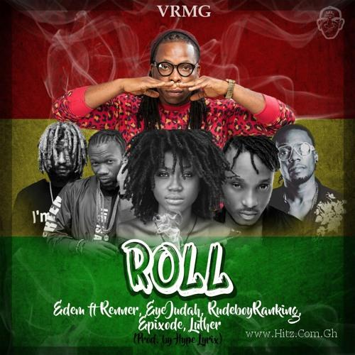 Edem – Roll ft RudeBwoy Ranking x Epixode x Luther x Eye Judah & Renner (Prod By Hype Lyrix)