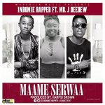 Indomie Rapper Ft. Mr. J Deedew – MaamE Serwaa (Prod. By Harpsi Brown)