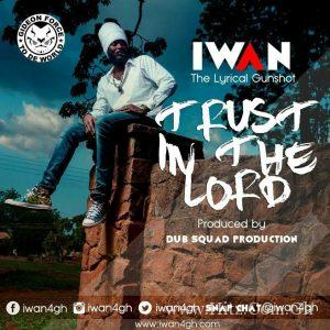 Iwan Trust In The Lord 300x300 - IWAN - Trust In The Lord (House Of The Rising Sun Riddim) Prod. By Dub Squad)