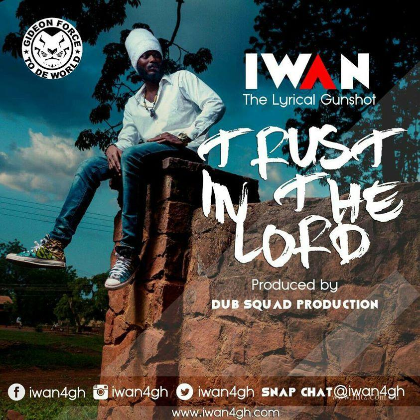 IWAN – Trust In The Lord (House Of The Rising Sun Riddim) Prod. By Dub Squad)
