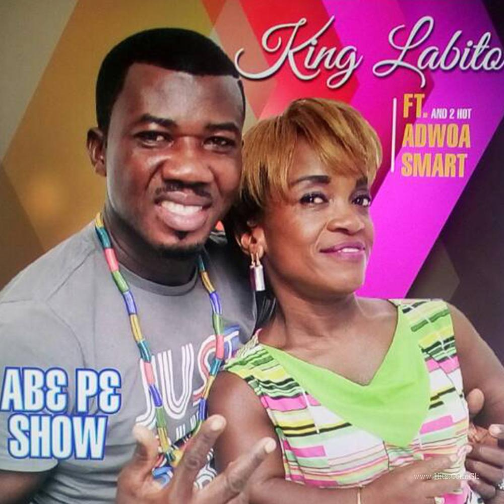 King Labito Ft. Adwoa Smart x 2Hot - Abe P3 Show