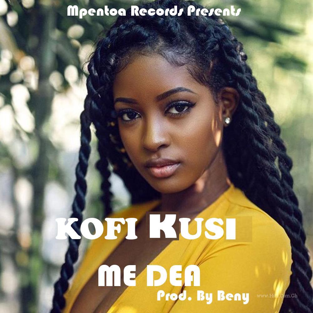 Kofi Kusi - Me Dea (Prod. By Beny)