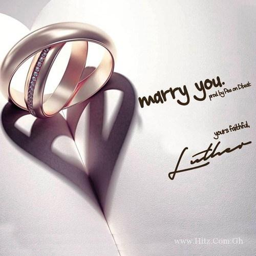 Luther – Marry You (Prod By. Pee Gh)