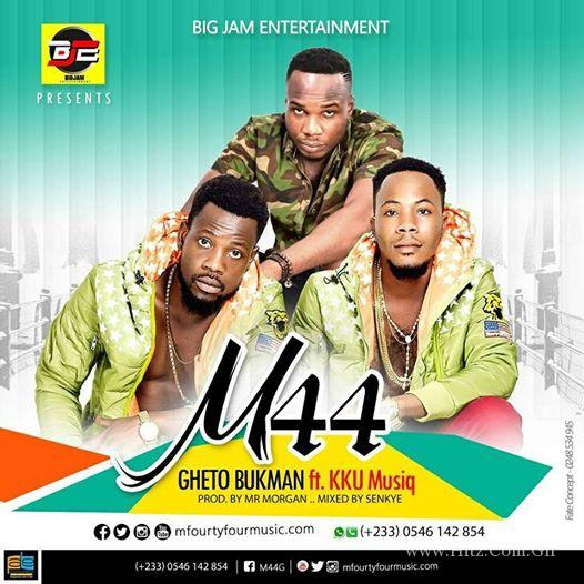M44 – Ghetto Bookman ft KKU Musiq (Prod by Mr Morgan)