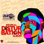 Medikal – Disturbation (Full Album Download)