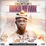 Okortor 1 – Monkey Dey Work (Letter to Shatta) (Prod. By TubhaniMuzik)