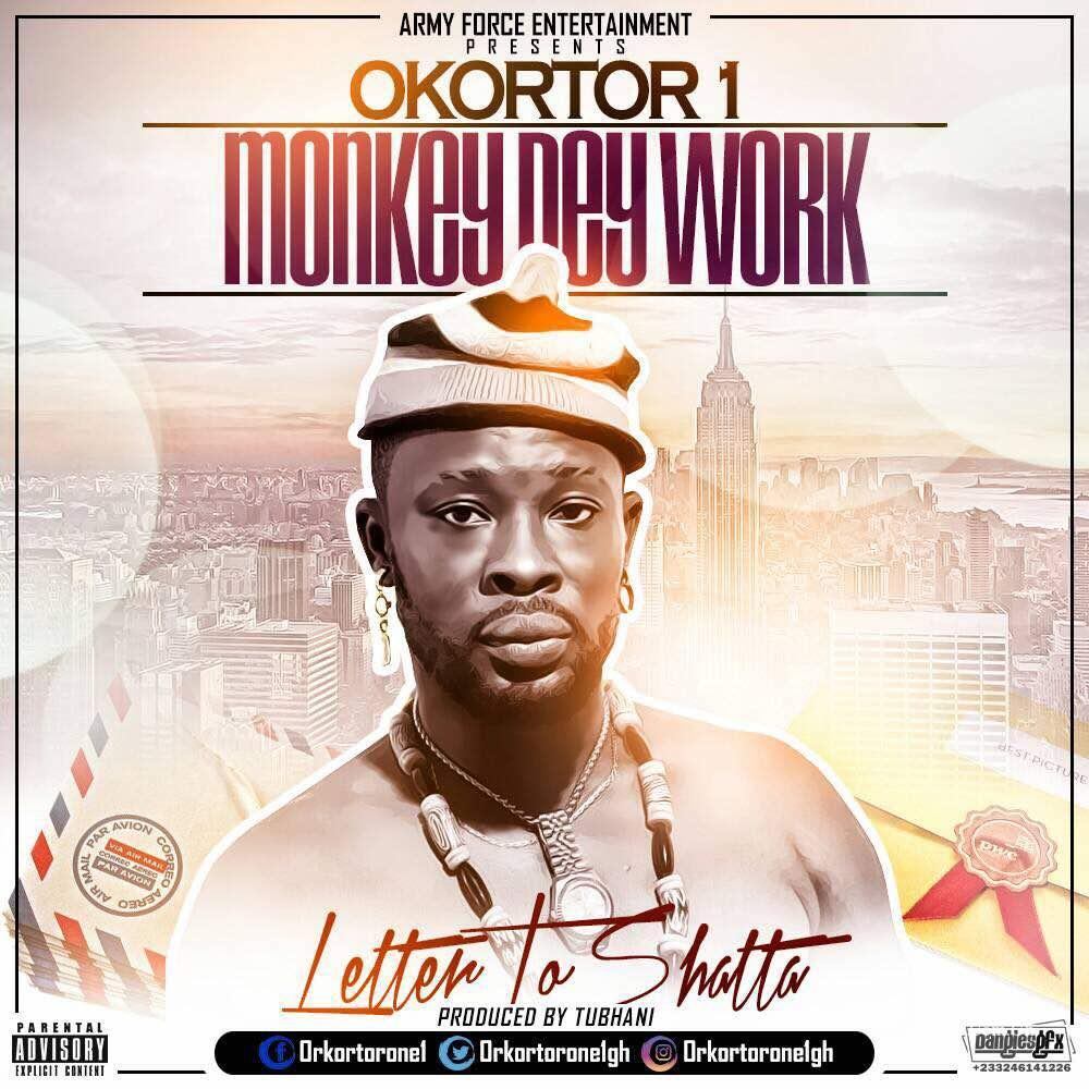 Okortor 1 – Monkey Dey Work (Letter to Shatta) (Prod. By TubhaniMuzik)