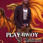 Playbwoy – Bambam (Prod. By Austel)