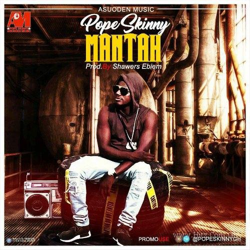 Pope Skinny - Mantah (Prod By Shawers Ebiem)