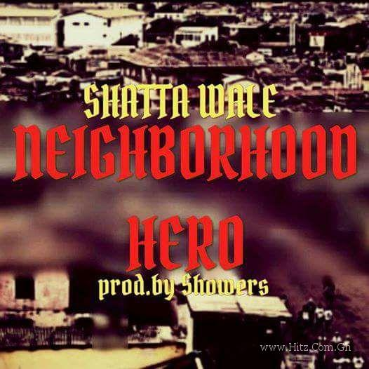 Shatta Wale - Neighborhood Hero (Prod. by Showers)