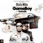Shatta Wale ft Sarkodie – Gameboy (Prod. by Shawers Ebiem)