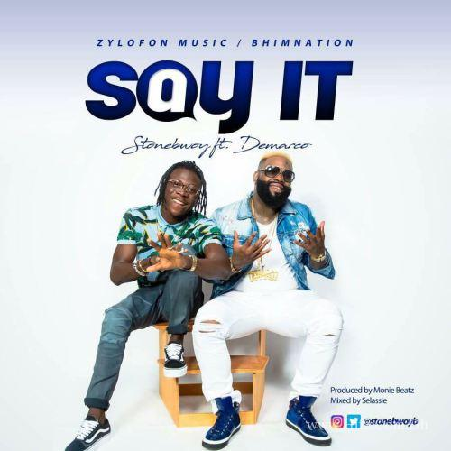 Stonebwoy feat. Demarco – Say It (Prod. by Monie Beatz)