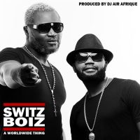 SwitzBoiz A WorldWide Thing 200x200 - SwitzBoiz - A WorldWide Thing EP