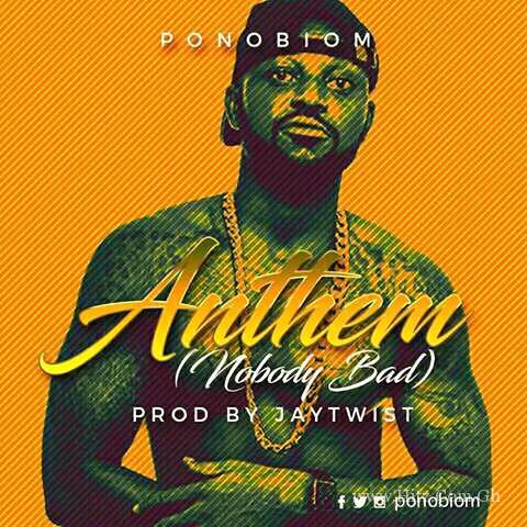 Yaa Pono - Anthem (Nobody Bad) (Prod By Jay Twist)