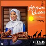 Geesus – African Queen (Prod By Redemption Beatz)