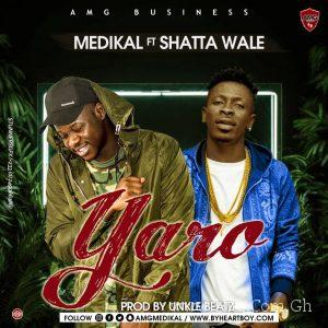 Medikal – Yaro ft Shatta Wale (Prod By Unkle Beatz)