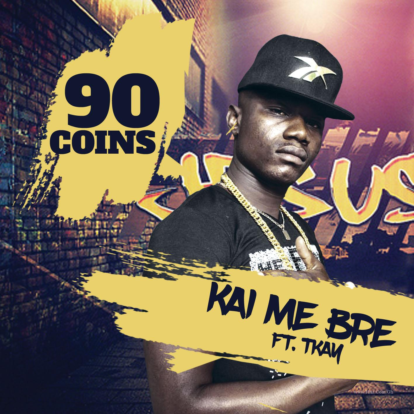90 Coins Ft. T Kay - Kai Mebre (Prod. By Hot Mix)