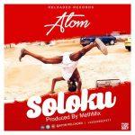 Atom – Soloku (Prod. by Methmix)